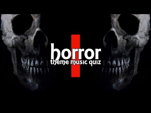 Horror Movie Theme Music Quiz #1