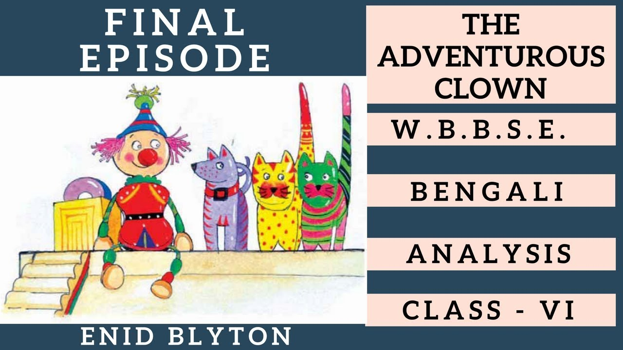The adventurous clown by enid blyton class vi bengali meaning youtube the adventurous clown by enid blyton class vi bengali meaning stopboris Image collections