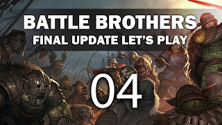 Let's Play Battle Brothers (Final Update) - Episode 4