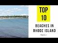 TOP 10. Best Beaches in Rhode Island