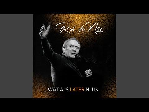 Rob de Nijs - Wat Als Later Nu Is