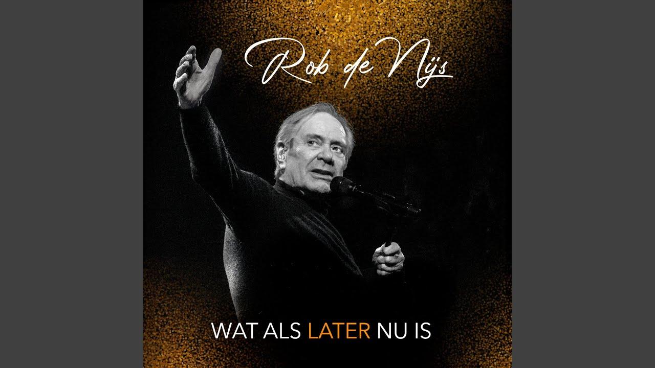 BELUISTER: Rob De Nijs - Wat als later nu is