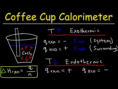 Coffee Cup Calorimeter - Calculate Enthalpy Change, Constant Pressure Calorimetry
