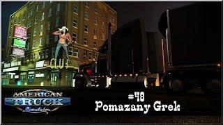 "American Truck Simulator - #48 ""Pomazany Grek"""