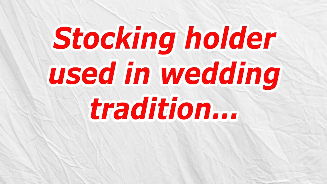 Stocking Holder Used In Wedding Tradition Codycross Answercheat