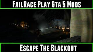 FailRace Play Gta 5 Mods Escape The Blackout