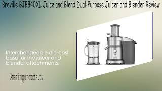 breville bjb840xl juice and blend dual-purpose juicer and blen…