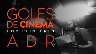 ADR ou dublagem no cinema 🎬 | GOLES DE CINEMA EP 04