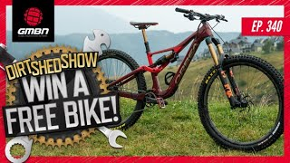 The Worst MTBs We Have Ever Ridden? + We're Giving Away A Free Bike! | Dirt Shed Show Ep. 340