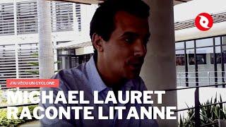 Michaël LAURET nous parle du cyclone qui l'a le plus marqué