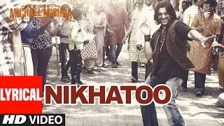 NIKHATOO Lyrical Video | The Legend of Michael Mishra | Arshad Warsi, Aditi Rao Hydari | T-Series