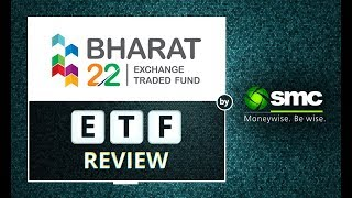 Bharat 22-ETF Review