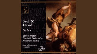 Nielsen: Saul & David: Praise the strength that men possess to serve God our Lord - David (Act Two)