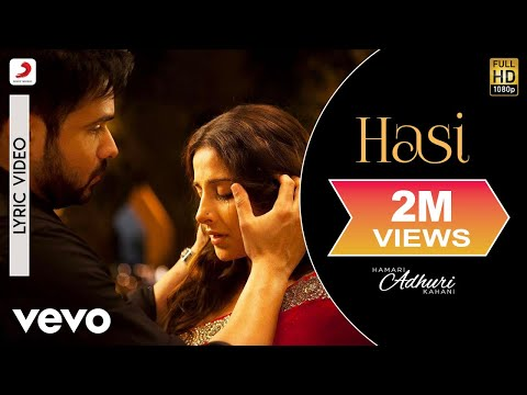 Hasi - Lyric Video   Hamari Adhuri Kahani   Emraan   Vidya