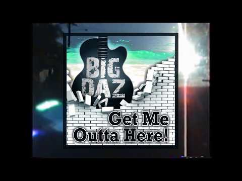 Get Me Outta Here by Big Daz - Adelaide's own Original Rock Artist