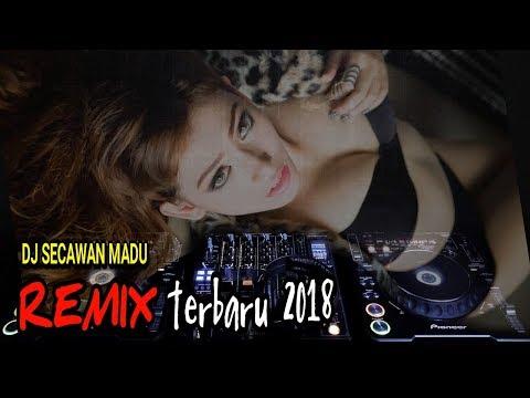 DJ Remix Secawan madu terbaru 2018 HD - House Music