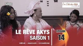 Série - Le Rêve Akys - Episode 14