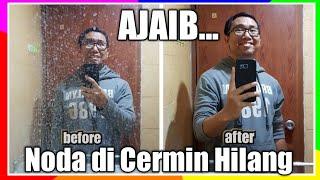 Cara Bersihkan Noda Membandel di Cermin