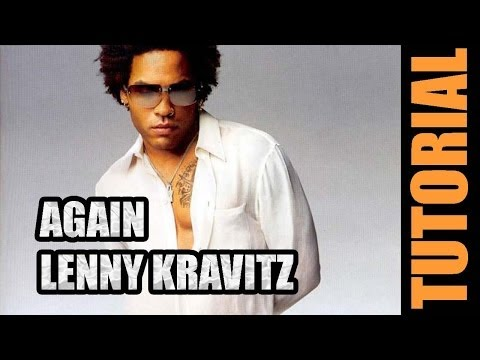 Tutorial AGAIN - Lenny Kravitz en Guitarra