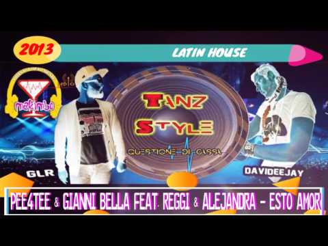 Pee4tee & Gianni Bella Feat. Reggi & Alejandra - Esto Amor