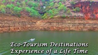 Eco-Tourism Destinations, Experience of a Life Time