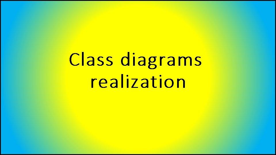 Class Diagrams Realization Youtube