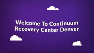Continuum Drug Rehab Recovery Center in Denver, CO