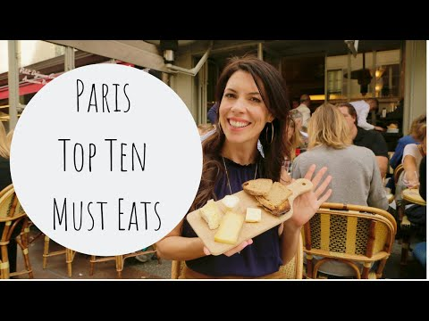 Paris Top Ten Must Eats