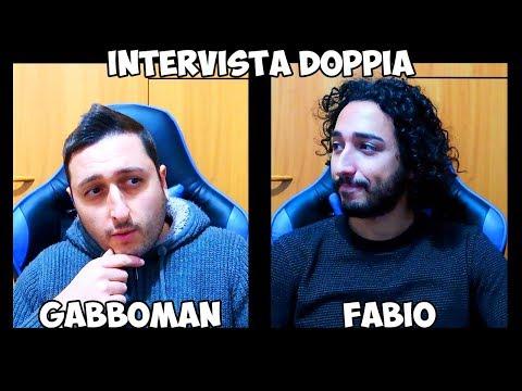 INTERVISTA DOPPIA: GABBOMAN VS IL 'BUON' FABIO