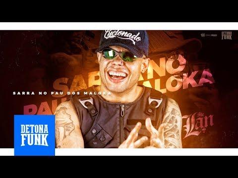 MC Lan - Sarra no Pau dos Maloka (Prod. DJ Wallace NK)