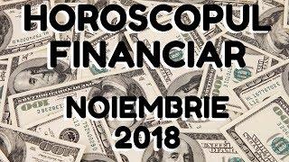 HOROSCOPUL FINANCIAR ~ NOIEMBRIE 2018 ~ by Astrolog Alexandra Coman