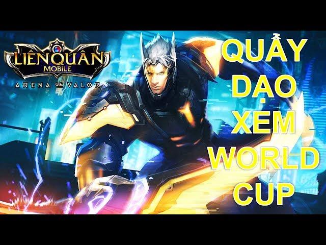 Mùa WORLD CUP Khi nakroth bị cấm trong đấu hạng bạn sẽ làm gì để luyện múa dẻo :)