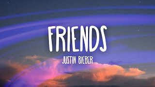 Justin Bieber - Friends Lyrics  Lyric Video ft Bloodpop