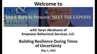 Bruce Hurwitz Presents MEET THE EXPERTS with Taryn Abrahams on Building Resilience
