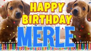Happy Birthday Merle! ( Funny Talking Dogs ) What Is Free On My Birthday
