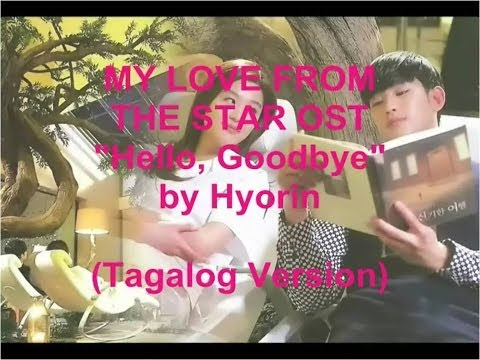 Hello, Goodbye by Hyorin Tagalog Version [My Love From The Star OST]