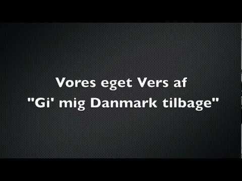 """Sang """"Gi' mig Danmark tilbage"""""""