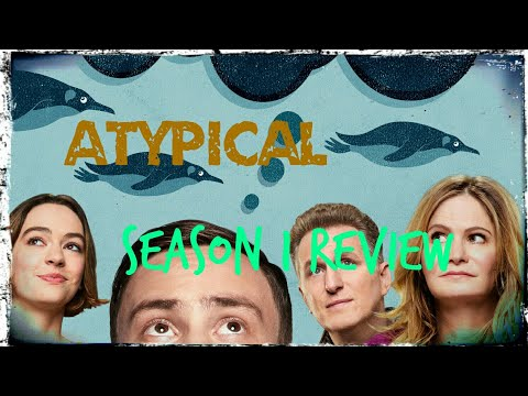Atypical Season 1 (2017) Review