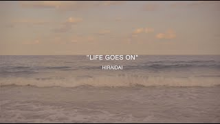 平井 大 / Life goes on(Lyric Video)