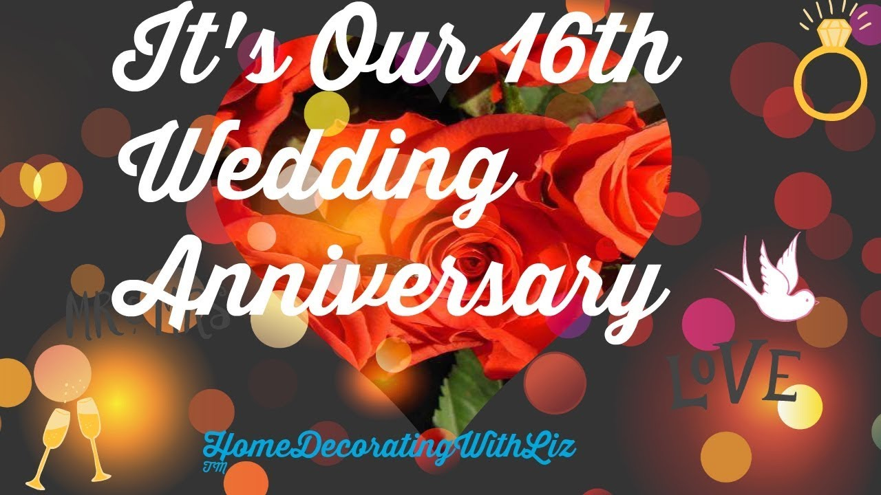 16th Wedding Anniversary.It S Our 16th Wedding Anniversary