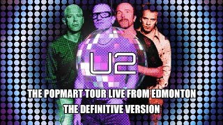 U2 POPMART TOUR live from Edmonton THE DEFINITIVE VERSION with upgraded video/audio PRO-SHOT