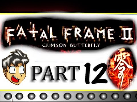 Fatal Frame 2 Crimson Butterfly - HD Walkthrough - PART 12 - YouTube