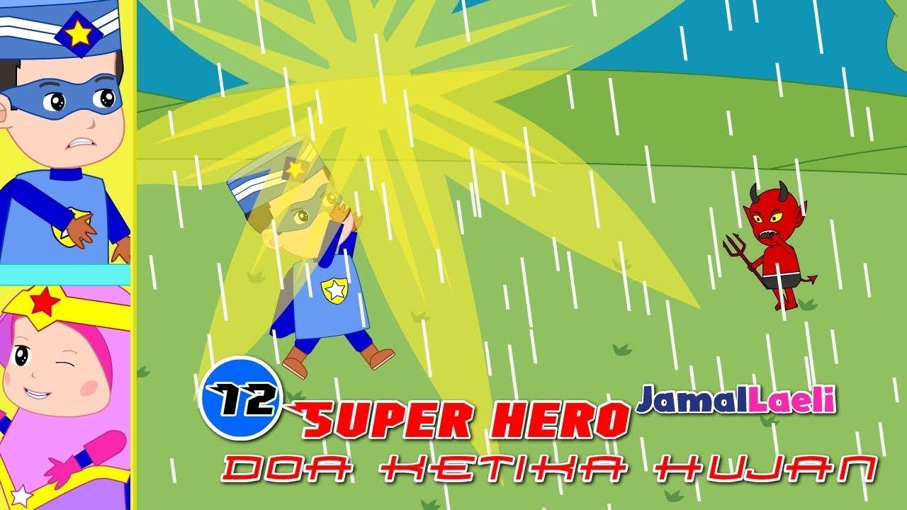 Super Hero Seri 12-Doa Ketika Turun Hujan-Anak Islam-Bersama Jamal Laeli