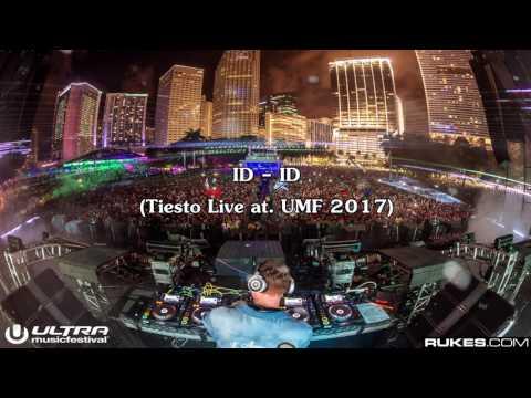 ID - ID (Tiesto Live at. UMF 2017)