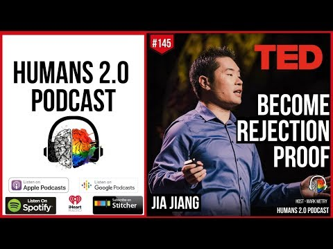 145: Jia Jiang   Become Rejection Proof - Beat Your Fear