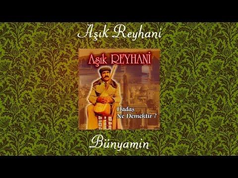 Aşık Reyhani - Bünyamin