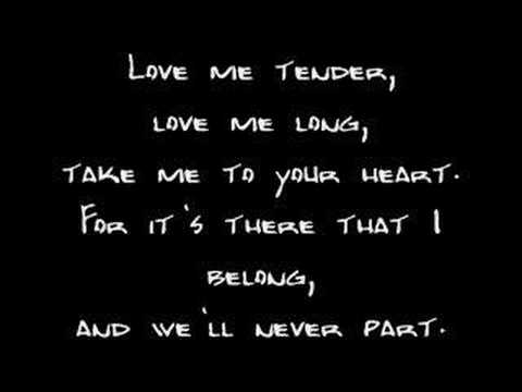 Elvis Presley  Love Me Tender Lyrics