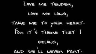 Elvis Presley - Love Me Tender (Lyrics)(Please Subscribe - Elvis Presley - Love Me Tender (Lyrics), 2008-06-20T08:06:04.000Z)