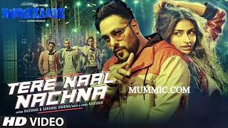 TERE NAAL NACHNA NEW SONG FULL MP3 SONG