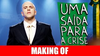 Vídeo - Making Of – Uma Saída Para a Crise